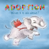 Adoption - What's is all about (Guide for young adopted children)-thumbnail