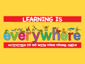 Learning is everywhere - Activities to do with your young child-thumbnail