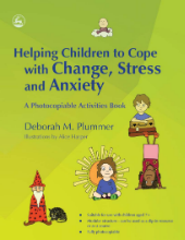 Helping children to cope with change, stress and anxiety: A